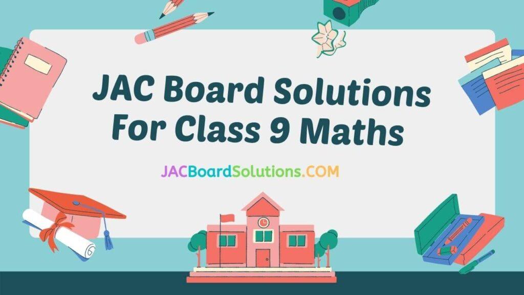 JAC Board Class 9 Maths Solutions