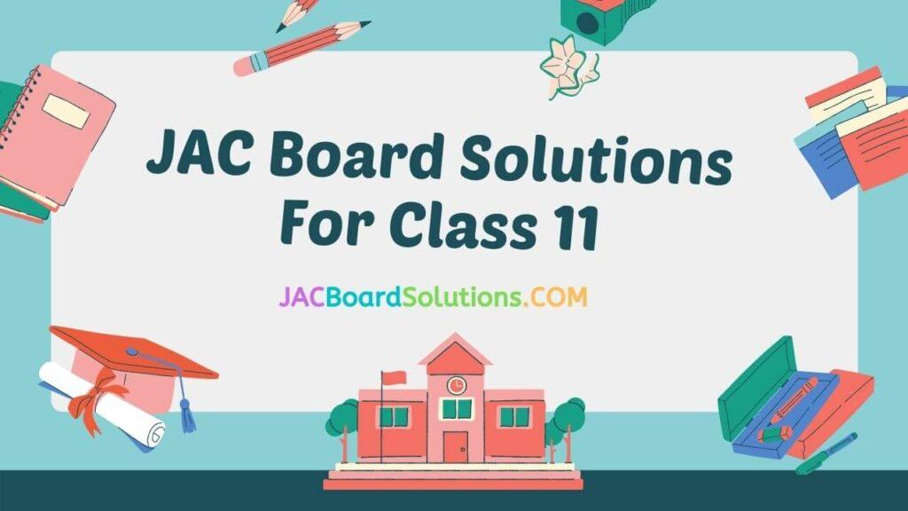 JAC Board Solutions Class 11