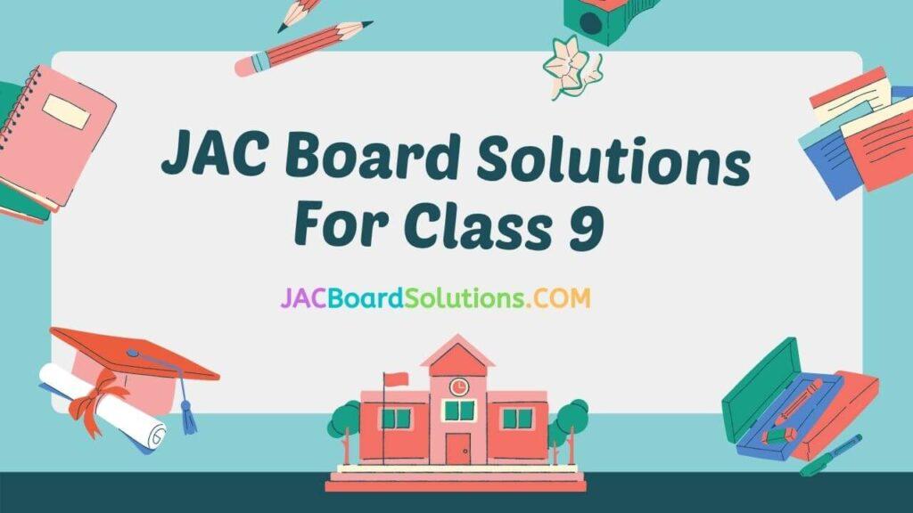 JAC Board Solutions Class 9