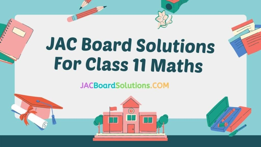 JAC Board Solutions for Class 11 Maths