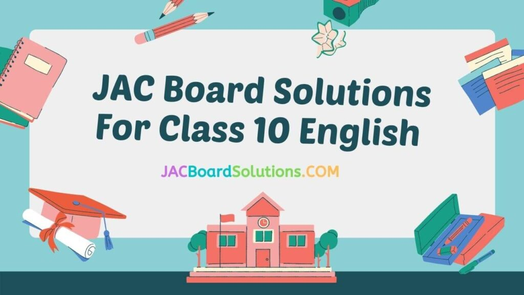 JAC Board Solutions for Class 8 English