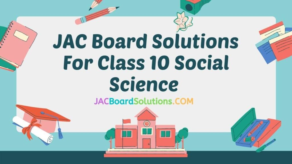 JAC Board Solutions for Class 8 Social Science