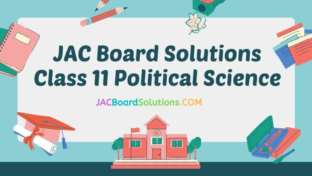 JAC Board Solutions for Class 11 Civics (Political Science)
