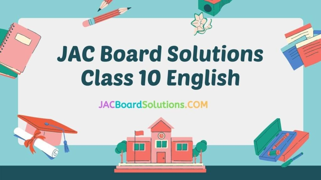 JAC Board Solutions for Class 10 English