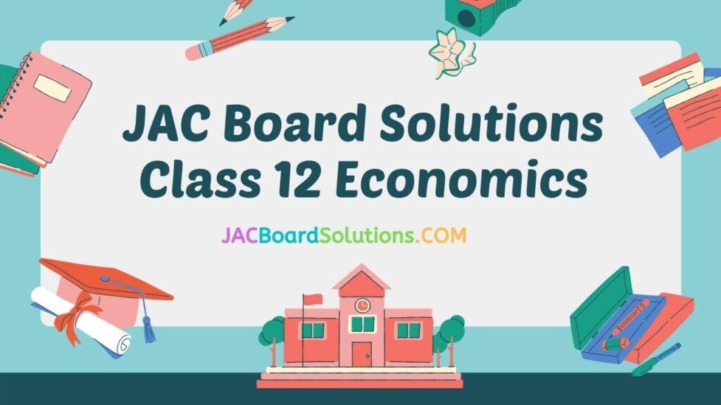 JAC Board Solutions for Class 12 Economics