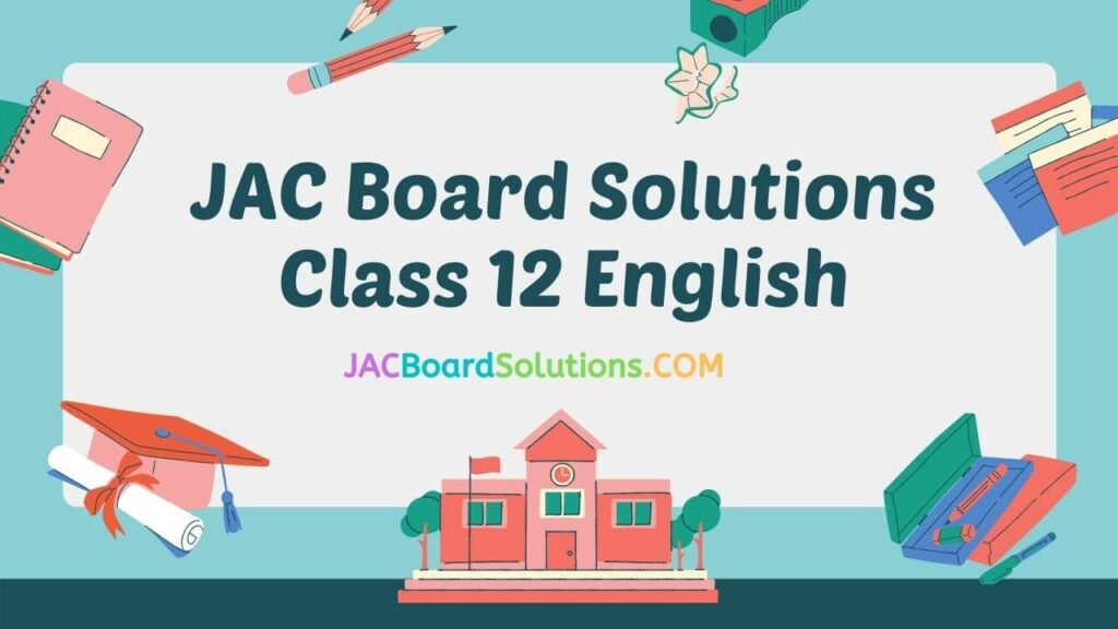 JAC Board Solutions for Class 12 English