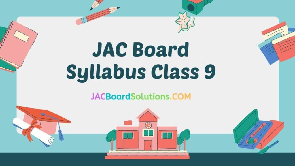 JAC Board Class 9 Syllabus