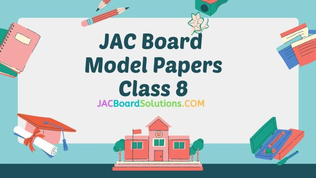 JAC Board Class 8 Model Papers