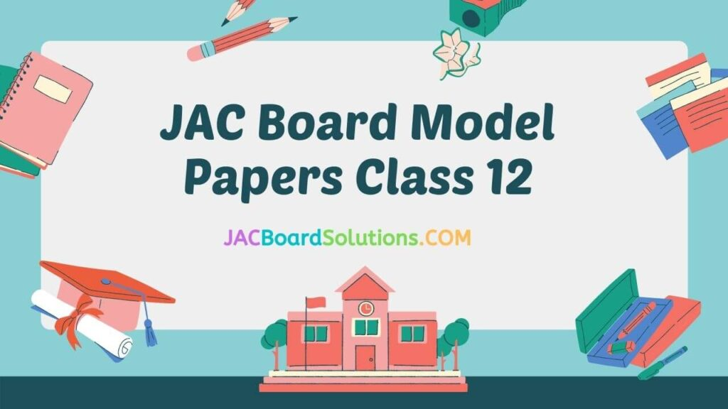 JAC Board Class 12 Model Papers